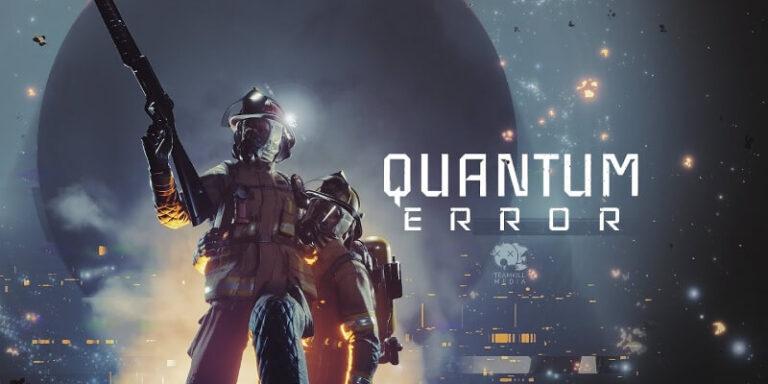 เปิดตัว Quantum Error เกมยิงแนว Cosmic Horror